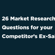 26 Market Research Questions for your Competitor's Ex-Sales Reps