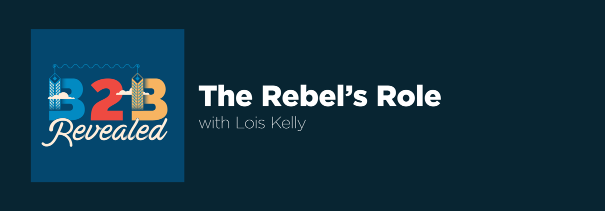 The Rebel's Role with Lois Kelly
