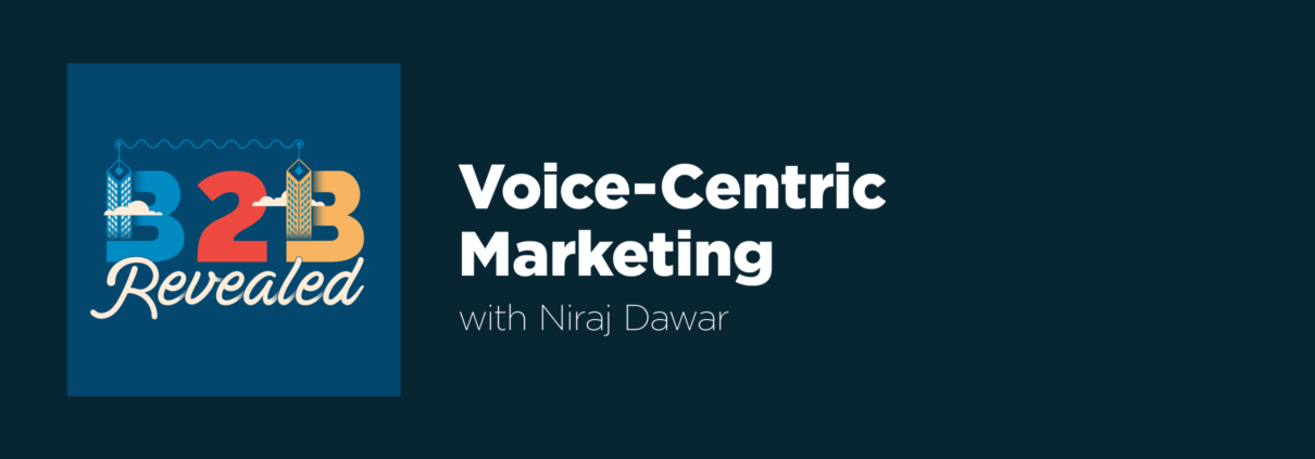Voice-Centric Marketing with Niraj Dawar