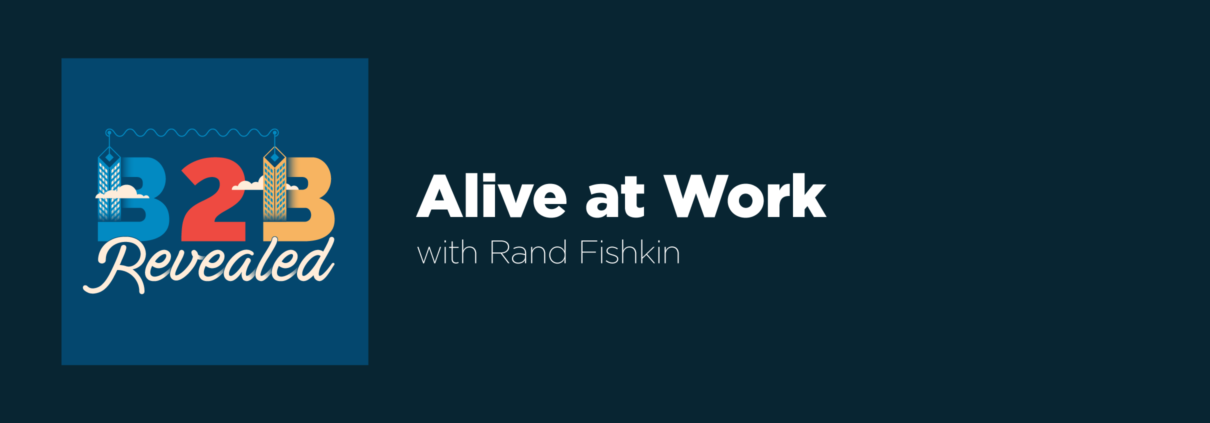 Alive at Work with Rand Fishkin