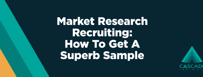Market Research Recruiting: How To Get A Superb Sample