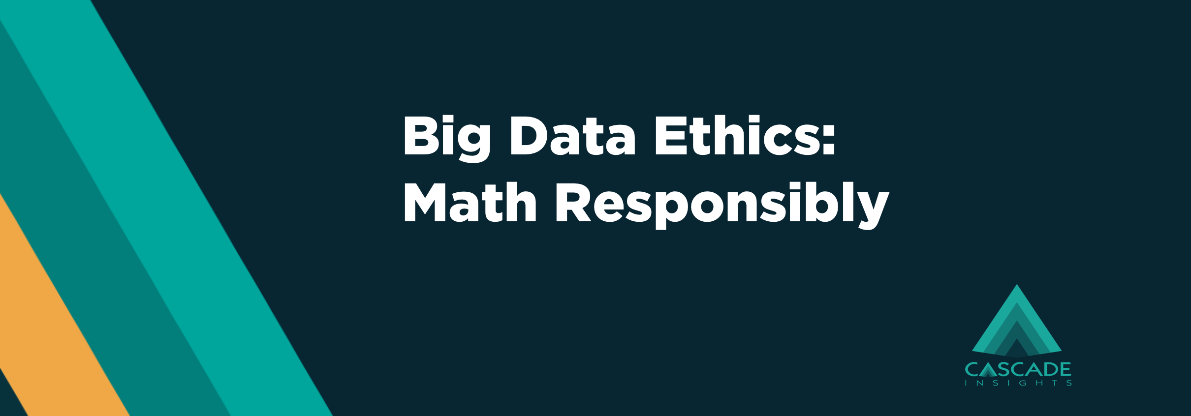 Big Data Ethics: Math Responsibly