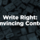 Write Right: Convincing Content