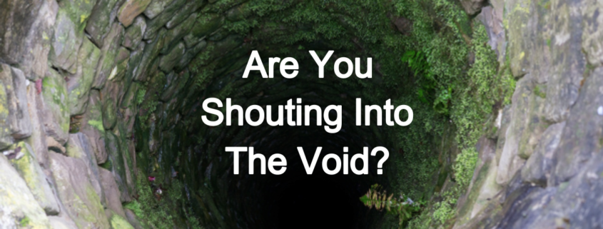 Are You Shouting Into The Void? Mrx Lessons For Marketing