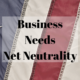 business and net neutrality
