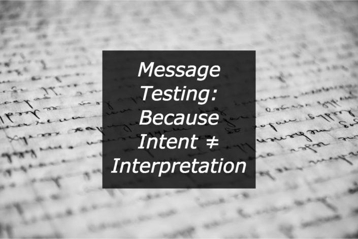 Message Testing: Because Intent ≠ Interpretation