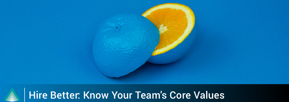 Hire Better: Know Your Team's Core Values