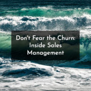 Don't Fear The Churn: Inside Sales Management