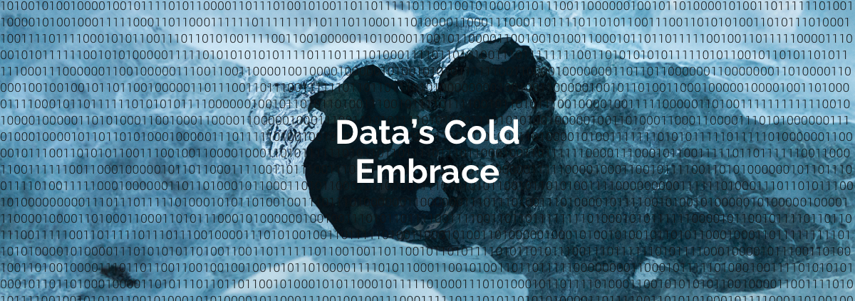 Data's Cold Embrace