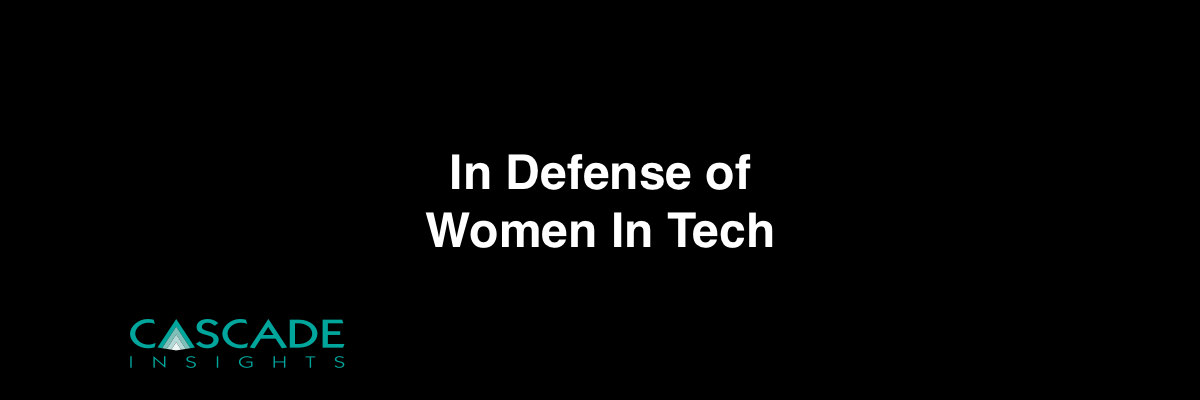 In Defense of Women in Tech