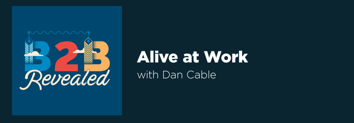 Alive at Work with Dan Cable
