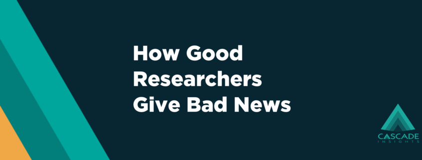 How Good Researchers Give Bad News