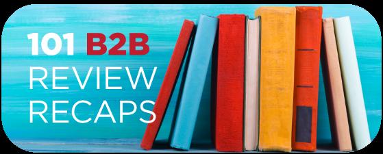 B2B Book Reviews: One-Sentence Recaps