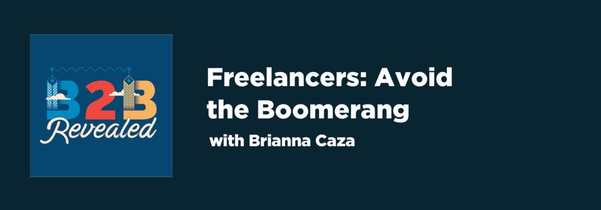 Freelancers: Avoid the Boomerang | B2B Freelance | Cascade Insights