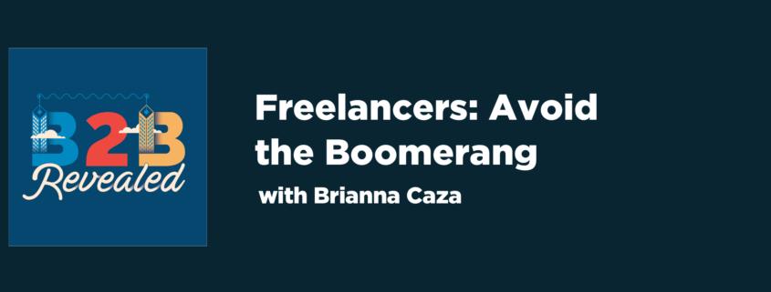 Freelancers: Avoid the Boomerang   B2B Freelance   Cascade Insights